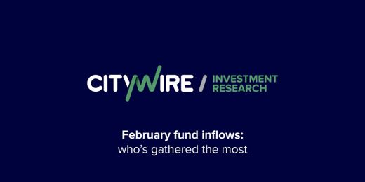 February: funds that saw the most inflows