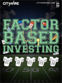 Factor Based Investing